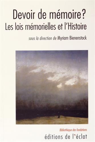 Devoir de mémoire ? : Les lois mémorielles et l'Histoire