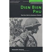 Dien Bien Phu: The Epic Battle America Forgot
