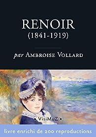 Pierre-Auguste Renoir : Sa vie et son oeuvre par Ambroise Vollard
