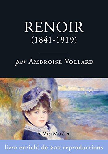 Pierre-Auguste Renoir (1841-1919): Sa vie et son oeuvre par Ambroise Vollard