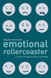Emotional Rollercoaster by Claudia Hammond (2007-09-28)