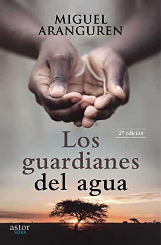 Los guardianes del agua por Miguel Aranguren