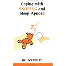 Coping with Snoring and Sleep Apnoea (Overcoming Common Problems)