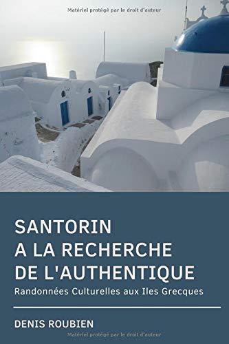 Santorin. A la recherche de l'authentique: Randonnées Culturelles aux Iles Grecques