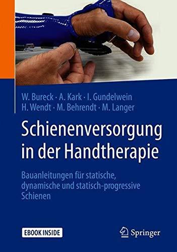 Schienenversorgung in der Handtherapie: Bauanleitungen für statische, dynamische und statisch-progressive Schienen - Dynamische Schienen