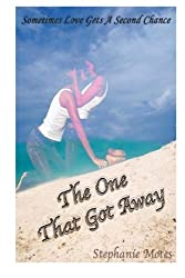 The One That Got Away by Stephanie Motes (2013-10-25)