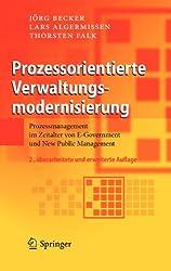 Prozessorientierte Verwaltungsmodernisierung: Prozessmanagement im Zeitalter von E-Government und New Public Management