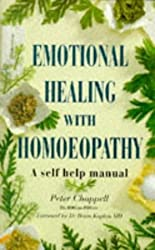 Emotional Healing With Homeopathy: A Self-Help Manual by Peter Chappell (1994-04-04)