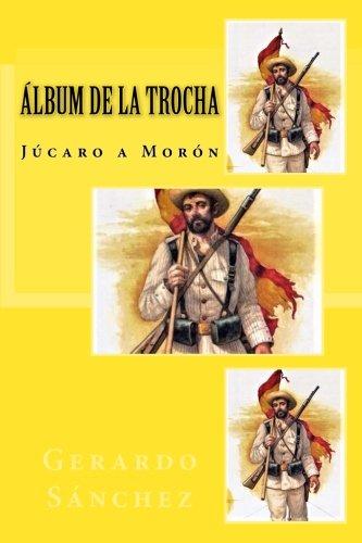 Descargar Libro Album de la Trocha: Jucaro a Moron de Gerardo Sanchez