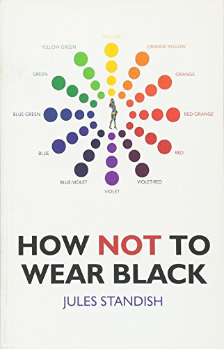 How Not to Wear Black por Jules Standish