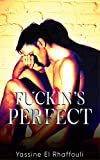 Fuckin's Perfect: A Gay Guy's Journey for Love (English Edition)