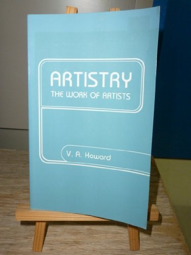 Artistry: The Work of Artists by V. A. Howard