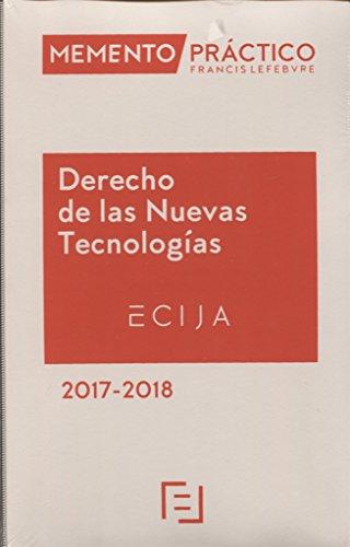 Memento Derecho de las Nuevas Tecnologías 2017-2018 por Lefebvre-El Derecho