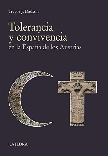 Descargar Libro Tolerancia Y Convivencia En La España De Los Austrias (Historia. Serie Mayor) de Trevor J. Dadson