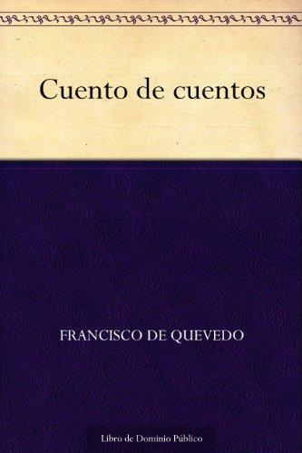 Cuento De Cuentos por Francisco De Quevedo Gratis