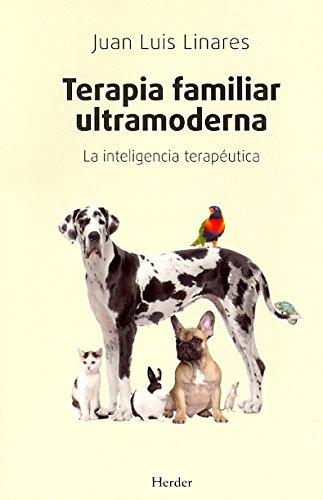 Terapia familiar ultramoderna: La inteligencia terapéutica