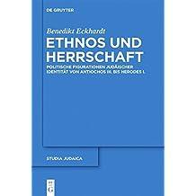 Ethnos Und Herrschaft: Politische Figurationen Judischer Identitt Von Antiochos III. Bis Herodes I. (Studia Judaica)