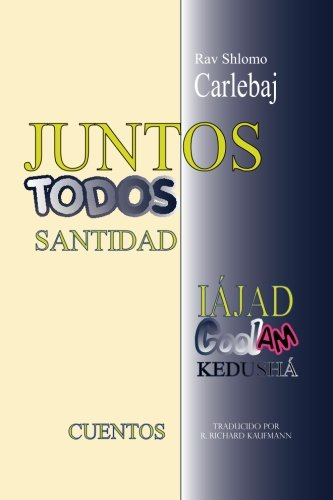 Juntos todos santidad / Together all holiness por Rav Shlomo Carlebaj
