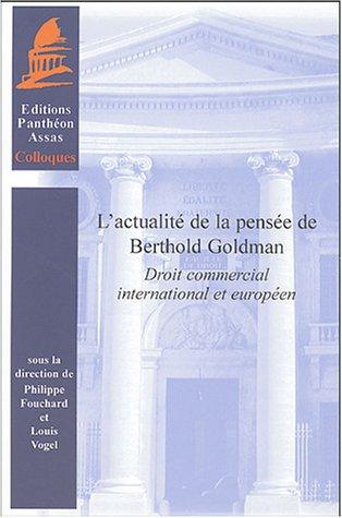 L'actualité de la pensée de Berthold Goldman : Droit commercial international et européen par Philippe Fouchard