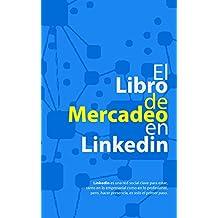 """El Libro de Mercadeo en Linkedin: (para """"Bolsillo"""") (El Libro de...) (Spanish Edition)"""