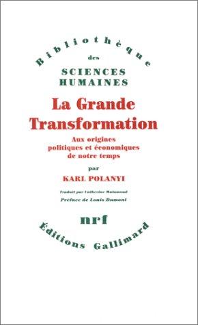 La Grande transformation: Aux origines politiques et conomiques de notre temps