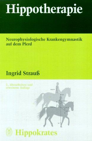 Hippotherapie. Neurophysiologische Krankengymnastik auf dem Pferd