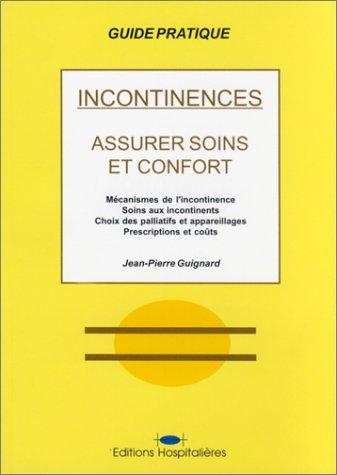 INCONTINENCES. Assurer soins et confort par Jean-Pierre Guignard