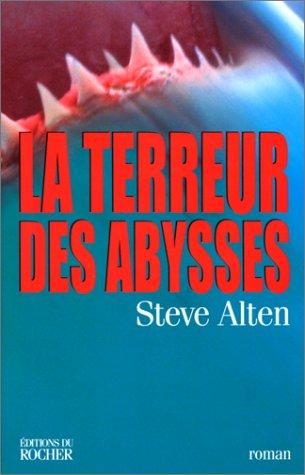 La terreur des abysses par Steve Alten