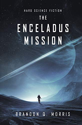The Enceladus Mission: Hard Science Fiction (Ice Moon Book 1) (English Edition)