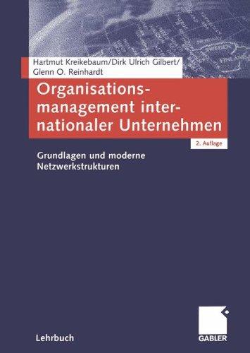 Organisationsmanagement internationaler Unternehmen. Grundlagen und moderne Netzwerkstrukturen