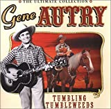 Songtexte von Gene Autry - The Ultimate Collection: Tumbling Tumbleweeds