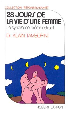 28 jours de la vie d'une femme : Le syndrome prémenstruel par Alain Tamborini