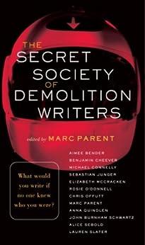 The Secret Society of Demolition Writers von [Bender, Aimee, Cheever, Benjamin, Connelly, Michael, Junger, Sebastian]