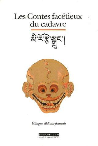 Les Contes facétieux du cadavre : Edition bilingue français-tibétain