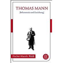 Bekenntnis und Erziehung: Text (Fischer Klassik Plus)