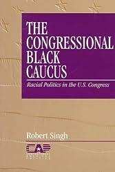 The Congressional Black Caucus: Racial Politics in the US Congress (Contemporary American Politics)