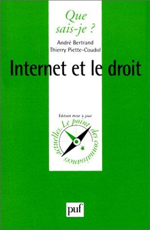 Internet et le Droit par André Bertrand, Thierry Piette-Coudol, Que sais-je?