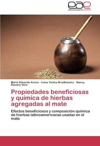Propiedades Beneficiosas y Quimica de Hierbas Agregadas Al Mate por Arena Mario Eduardo