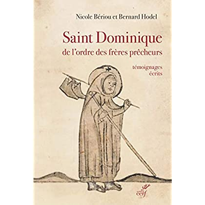 Saint Dominique de l'ordre des frères prêcheurs - Témoignages écrits - Fin XIIe - XVe siècle