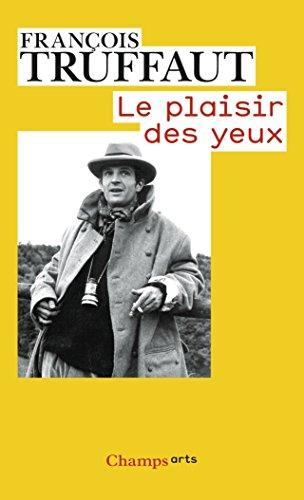 Le plaisir des yeux par François Truffaut