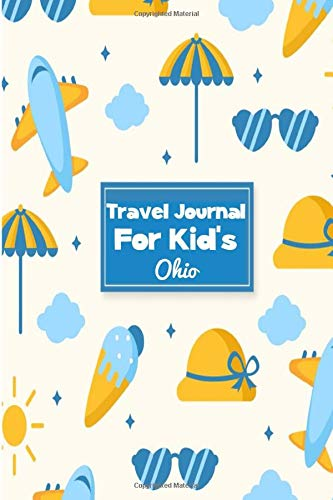 Travel Journal for Kid's Ohio: 6 x 9 Lined Journal, 126 pages | Journal Travel | Memory Book | A Mindful Journal Travel | A Gift for Everyone | Ohio |