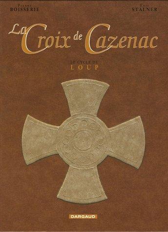 La Croix de Cazenac : Le Cycle du loup Coffret en 3 volumes : Tome 4, Némésis ; Tome 5, La Marque du loup ; Tome 6, Ni dieux, ni bêtes