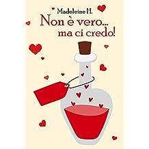 Non è vero... ma ci credo (Incantesimi d'Amore Vol. 1) (Italian Edition)