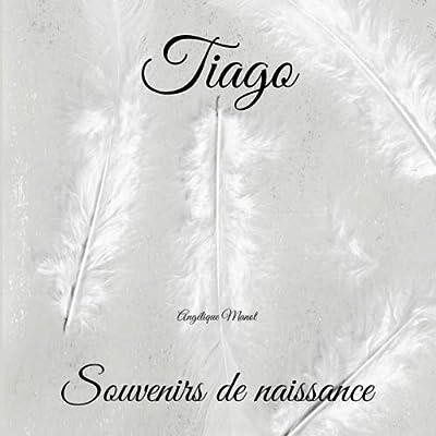 TIAGO Souvenirs de naissance: album à compléter et personnaliser avec vos photos
