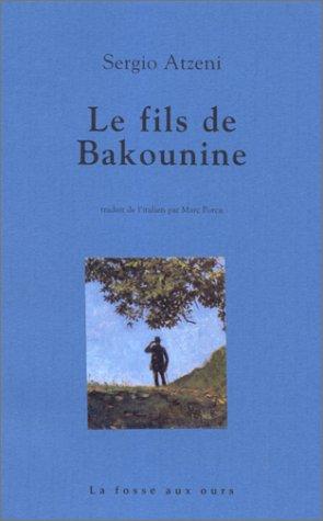 Le Fils de Bakounine par  Sergio Atzeni