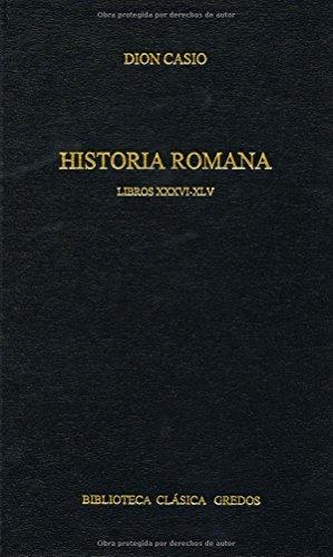 Historia romana / Roman History: Libros XXXVI-XLV par DION CASIO