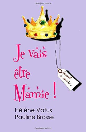 Je vais être Mamie ! par Hélène Vatus