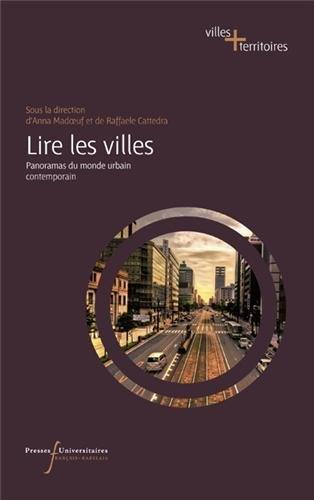 Lire les villes : Panoramas du monde urbain contemporain par Anna Madoeuf