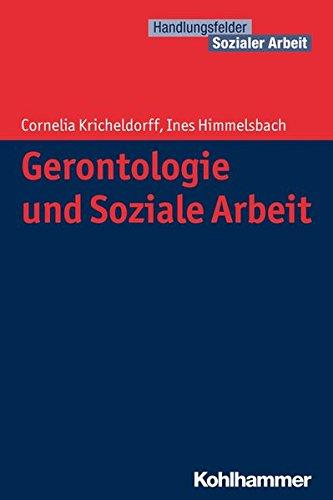 Gerontologie und Soziale Arbeit (Handlungsfelder Sozialer Arbeit)