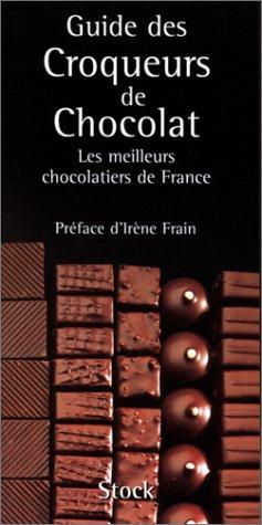 Guide des croqueurs de chocolat. Les meilleurs chocolatiers de France par Julie Andrieu